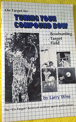 On Target For TUNING YOUR COMPOUND BOW Paperback Booklet LARRY WISE 1985 Archery