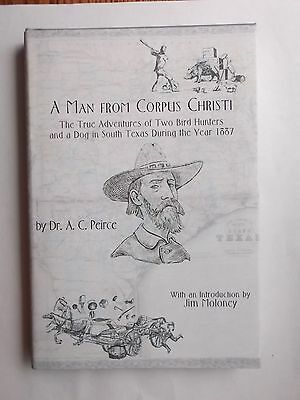 A Man from Corpus Christi/The Adventures of Two Bird Hunters and a Dog/Peirce
