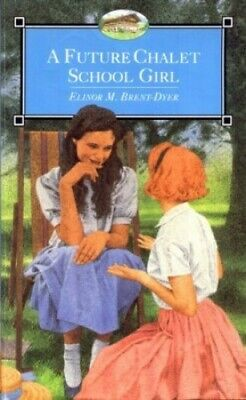 A Future Chalet School Girl by Brent-Dyer, Elinor M. Paperback Book The Cheap