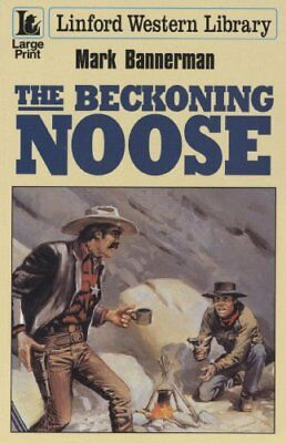 The Beckoning Noose (Black Horse Western), Bannerman, Mark Hardback Book The