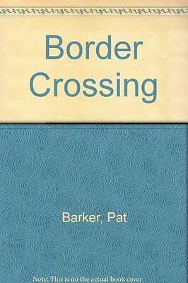 border crossing by pat barker Pat barker, life class (unabridged) [unabridged fiction] 7 life class ( unabridged) [unabridged fiction] view in itunes pat barker, noonday ( unabridged) 8 noonday (unabridged) view in itunes pat barker, border crossing (unabridged) 9 border crossing (unabridged) view in itunes pat barker, double vision.