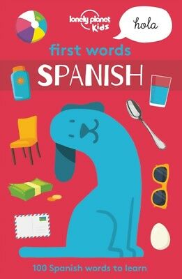 FIRST WORDS SPANISH, Lonely Planet Kids, 9781786573162