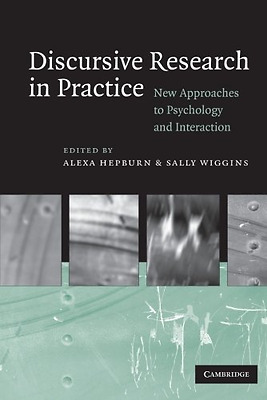 Discursive Research in Practice: New Approaches to Psyc - Paperback NEW Hepburn,
