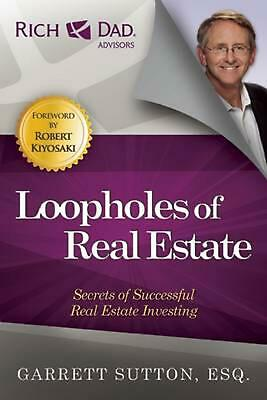 Loopholes of Real Estate: Secrets of Successful Real Estate Investing by Garrett