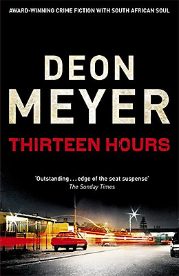 Thirteen Hours - Paperback NEW Meyer, Deon 2011-05-12