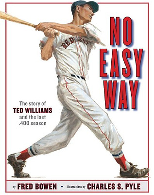 No Easy Way: The Story of Ted Williams and the Last .40 - Hardcover NEW Fred Bow