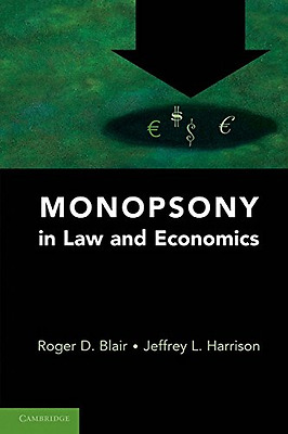 Monopsony in Law and Economics - Paperback NEW Blair, Roger D. 2010-11-11