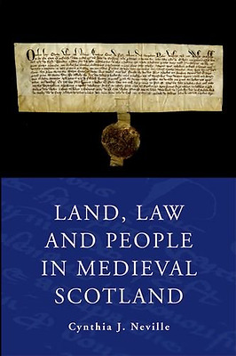 Land Law and People in Medieval Scotland - Paperback NEW Cynthia J. Nevi 2012-10
