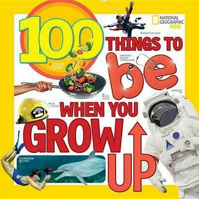 100 Things to Be When You Grow Up by Lisa M. Gerry (English) Library Binding Boo