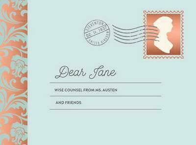 Dear Jane: Wise Counsel from Ms. Austen and Friends by Orfali Potter (English) H