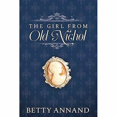 The Girl from Old Nichol - Paperback NEW Betty Annand (A 10 Jan. 2017