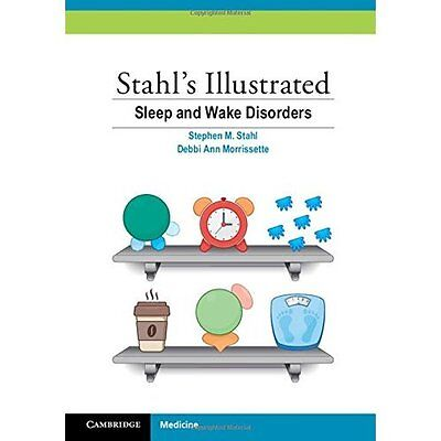 Stahl's Illustrated Sleep and Wake Disorders - Paperback NEW Stephen M. Stah 17