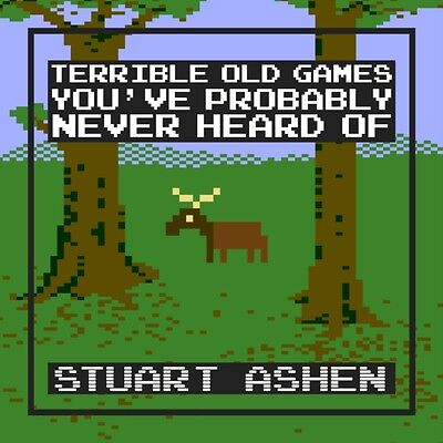 Terrible Old Games You've Probably Never Heard Of (Hardcover), As. 9781783522569
