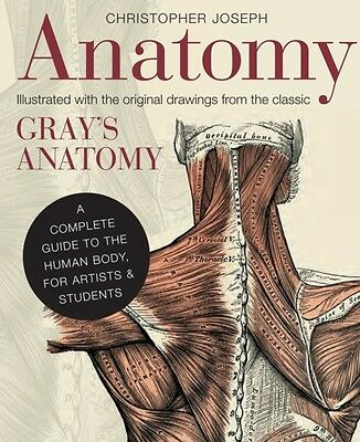 Anatomy: A Complete Guide to the Human Body, for Artists & Studen. 9781782401278