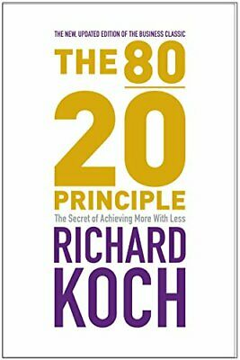 The 80/20 Principle: The Secret of Achieving More ... by Koch, Richard Paperback