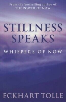 Stillness Speaks: Whispers of Now (The Power of N... by Tolle, Eckhart Paperback