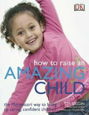 How to Raise an Amazing Child by Seldin, Tim Paperback Book The Cheap Fast Free
