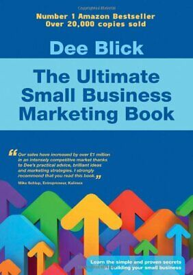 The Ultimate Small Business Marketing Book by Blick, Dee Paperback Book The