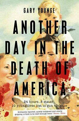 Another Day in the Death of America by Younge, Gary Book The Cheap Fast Free