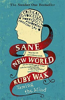 Sane New World: Taming the Mind by Wax, Ruby Book The Cheap Fast Free Post