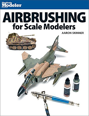 Airbrushing for Scale Modelers - Paperback NEW Aaron Skinner ( 2015-12