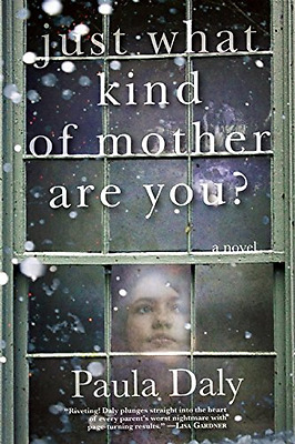 Just What Kind of Mother Are You? - Paperback NEW Paula Daly(Auth 2014-09-09