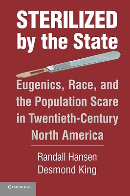 Sterilized by the State - Paperback NEW Desmond King 2013-08-26