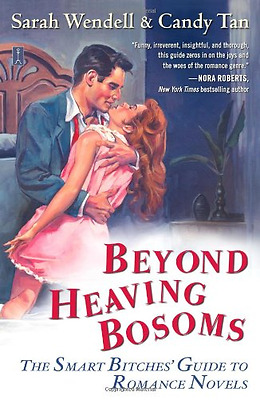 Beyond Heaving Bosoms: The Smart b*tches' Guide to Roma - Paperback NEW Wendell,