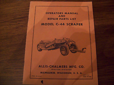 Allis-Chalmers Operators Manual and Parts List for C-44 Scraper