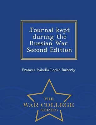 Journal Kept During the Russian War. Second Edition - War College Series by Fran