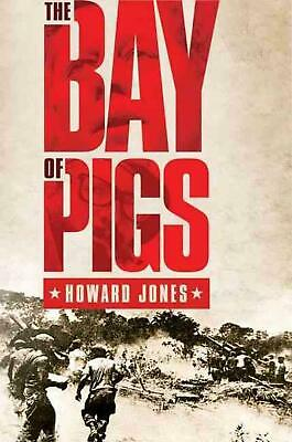 The Bay of Pigs by Howard Jones Paperback Book (English)