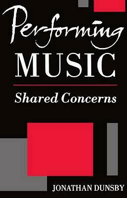 Performing Music: Shared Concerns by Jonathan Dunsby (English) Paperback Book Fr