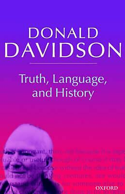 Truth, Language, and History: Philosophical Essays Volume 5 by Donald Davidson (