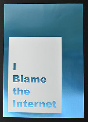 Jeremy Deller - 'I Blame The Internet' - Signed Limited Edition Art Print