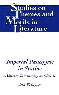 Imperial Panegyric in Statius: A Literary Commentary on Silvae 1....