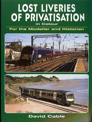 Lost Liveries of Privatisation in Colour for the Mod... by David Cable Paperback