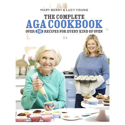 Mary Berry & Lucy Young The Complete Aga Cookbook New Hardcover