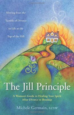 The Jill Principle: A Woman's Guide to Healing... by Germaine, Michele Paperback