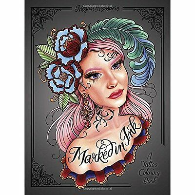 Marked in Ink: A Tattoo Coloring Book (Colouring Books) - Paperback NEW Megan Ma