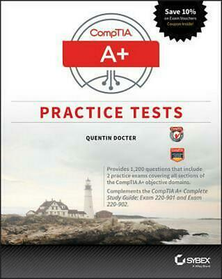 Comptia A+ Practice Tests: Exam 220-901 and Exam 220-902 by Quentin Docter Paper
