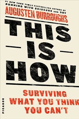 This Is How: Surviving What You Think You Can't (Paperback), Burr. 9781250032102