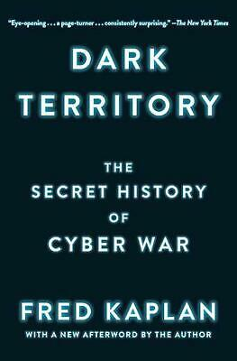 Dark Territory: The Secret History of Cyber War by Fred Kaplan (English) Paperba