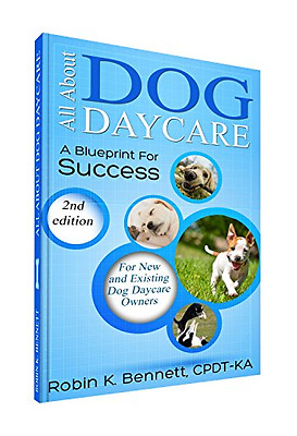 All about Dog Daycare: A Blueprint for Success - Paperback NEW Robin K. Bennet 2