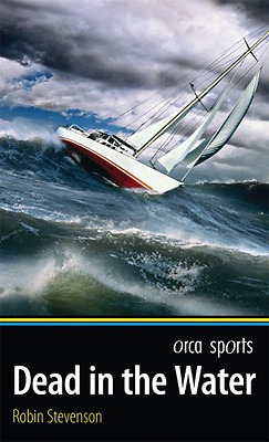 Dead in the Water (Orca Sports) - Paperback NEW Stevenson, Robi 2008-03