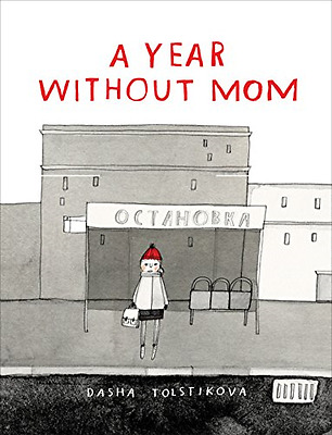 A Year Without Mom - Hardcover NEW Dasha Tolstikov 2015-10-06
