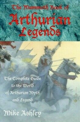 The Mammoth Book of Arthurian Legends (Mammoth Books) by Ashley, Mike Paperback