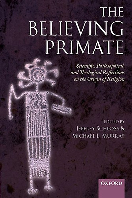 The Believing Primate: Scientific, Philosophical, and T - Paperback NEW Schloss,