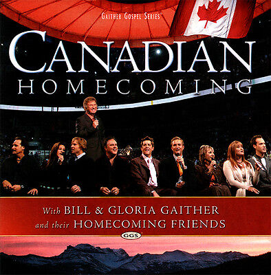 Bill & Gloria Gaither • Homecoming Friends - Canadian Homecoming CD 2006