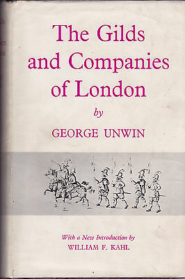 N76. Unwin - Gilds and Companies of London  Fourth Edition 1963