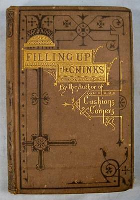 Filling Up The Chinks Antique Book R J Greene Copyright 1880 E P Dutton & Co (O)